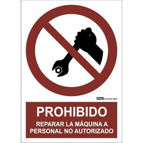 PROHIBIDO REPARAR LA MÁQUINA A PERSONAL NO AUTORIZADO A4 Y A3